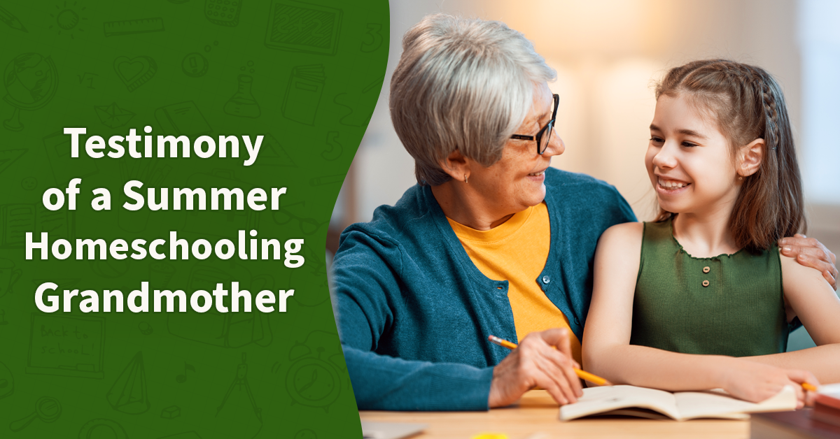 Testimony of a Summer Homeschooling Grandmother