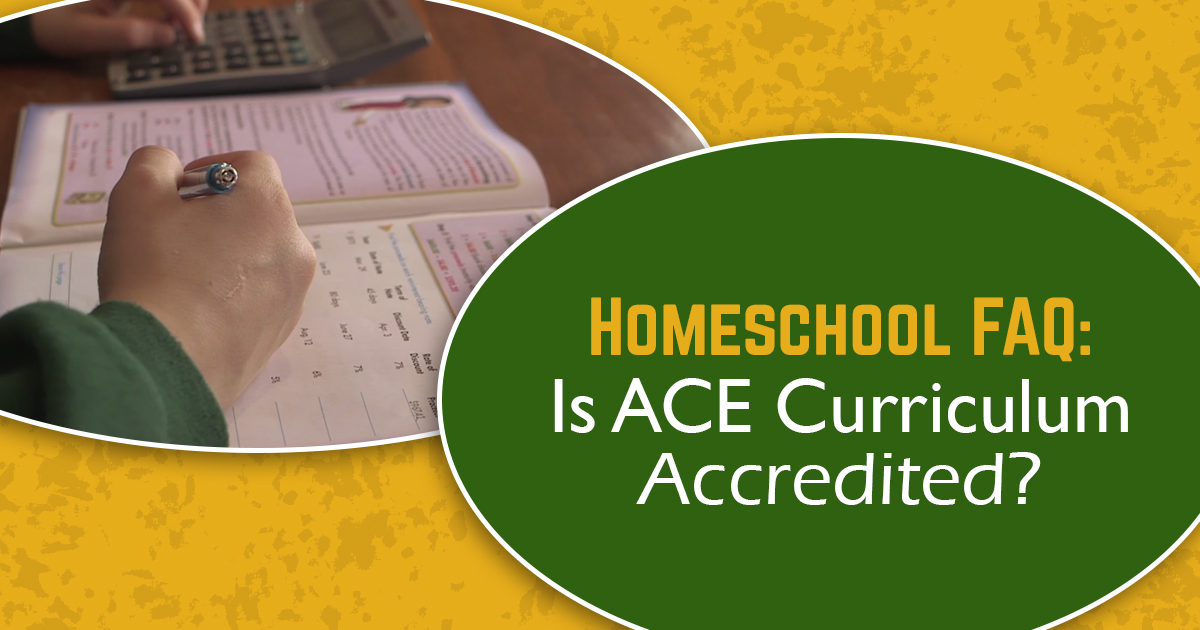 Homeschooling FAQ - Is ACE Curriculum Accredited?