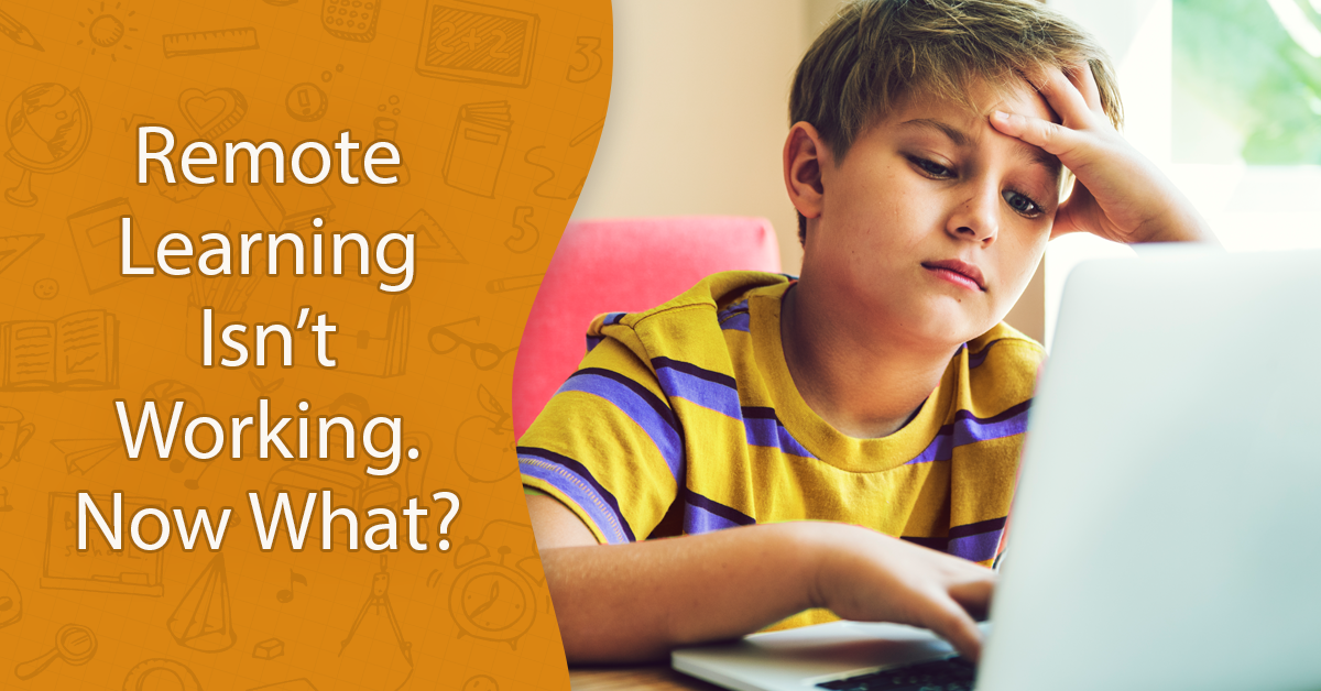 Remote Learning Isn't Working. Now What?